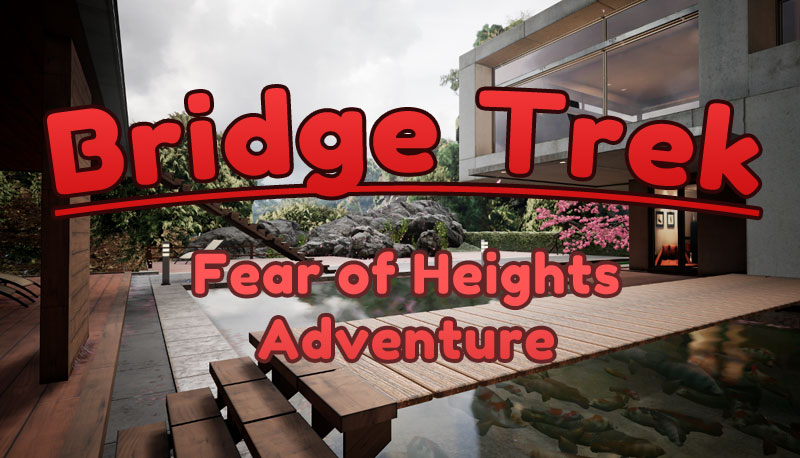 Bridge Trek: A Fear of Heights Adventure